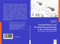 Couverture de Energieeffizienz und Energieeinsparpotenziale in der Landwirtschaft