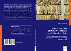 Portada del libro de Vom städtischen Stiftungshospital zur konfessionellen Klinik