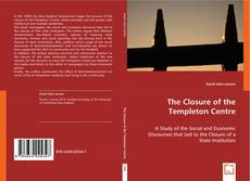 Bookcover of The Closure of the Templeton Centre