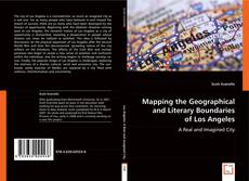 Bookcover of Mapping the Geographical and Literary Boundaries of Los Angeles