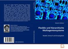 Bookcover of Flexible und hierarchische Multiagentensysteme