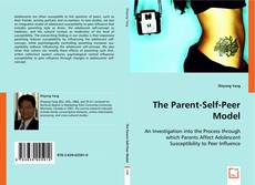 Bookcover of The Parent-Self-Peer Model