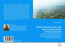 Couverture de Metals Recovery From Acid Mine Drainage Using Pervious Concrete