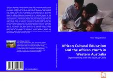 Bookcover of African Cultural Education and the African Youth in Western Australia
