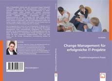 Обложка Change Management für erfolgreiche IT-Projekte