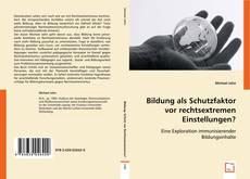 Buchcover von Bildung als Schutzfaktor vor rechtsextremen Einstellungen?