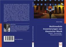 Bookcover of Multimediale Inszenierungen von klassischer Musik