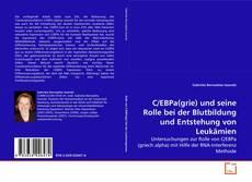 Обложка C/EBPa(grie) und seine Rolle bei der Blutbildung und Entstehung von Leukämien