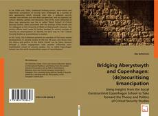 Bookcover of Bridging Aberystwyth and Copenhagen: (de)securitising emancipation
