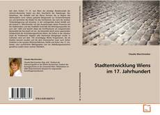 Portada del libro de Stadtentwicklung Wiens im 17. Jahrhundert