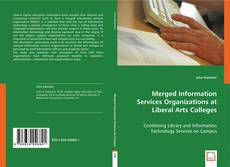 Bookcover of Merged Information Services Organizations at Liberal Arts Colleges