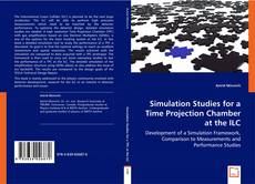 Bookcover of Simulation Studies for a Time Projection Chamber at the ILC