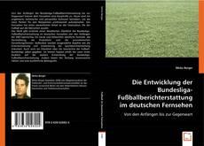 Die Entwicklung der Bundesliga-Fußballberichterstattung im deutschen Fernsehen kitap kapağı