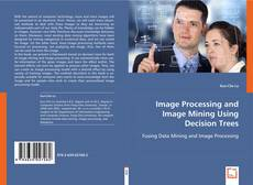 Capa do livro de Image Processing and Image Mining Using Decision Trees