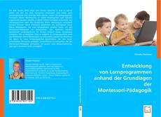 Capa do livro de Entwicklung von Lernprogrammen anhand der Grundlagen der Montessori-Pädagogik