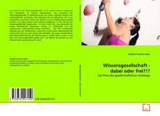 Capa do livro de Wissensgesellschaft - dabei oder frei?!?