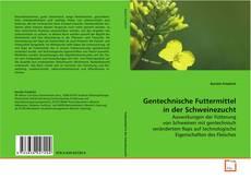 Bookcover of Gentechnische Futtermittel in der Schweinezucht