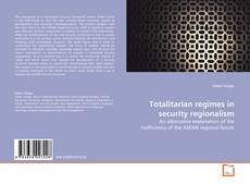 Bookcover of Totalitarian regimes in security regionalism