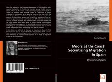 Обложка Moors at the Coast! Securitizing Migration in Spain
