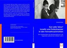 Buchcover von Gut oder böse? Israelis und Palästinenser in den Fernsehnachrichten