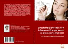 Bookcover of Einsatzmöglichkeiten von E-Business-Komponenten im Business-to-Business