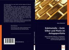 Buchcover von Edelmetalle - Gold, Silber und Platin im Anlageportfolio