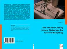 Bookcover of The Variable Costing Income Statement for External Reporting
