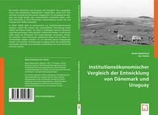 Bookcover of Institutionsökonomischer Vergleich der Entwicklung von Dänemark und Uruguay