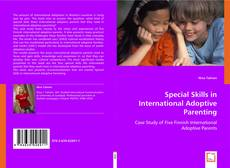 Bookcover of Special Skills in International Adoptive Parenting
