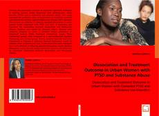 Bookcover of Dissociation and Treatment Outcome in Urban Women with PTSD and Substance Abuse