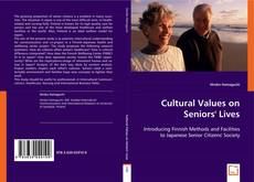 Bookcover of Cultural Values on Seniors' Lives