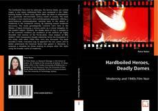 Portada del libro de Hardboiled Heroes, Deadly Dames