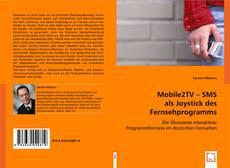 Mobile2TV - SMS als Joystick des Fernsehprogramms kitap kapağı
