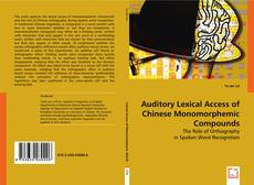 Bookcover of Auditory Lexical Access of Chinese Monomorphemic Compounds