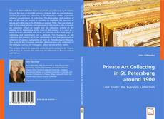 Couverture de Private Art Collecting in St. Petersburg Around 1900