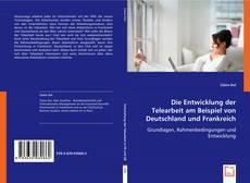 Buchcover von Die Entwicklung der Telearbeit am Beispiel von Deutschland und Frankreich
