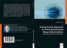 Bookcover of Sweep-based Approach to Three-Dimensional Shape Deformations