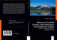 Behaviour of Landfill Systems under Monotonic and Earthquake Loading kitap kapağı