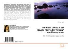 "Bookcover of Der Kasus Genitiv in der Novelle ""Der Tod in Venedig"" von Thomas Mann"