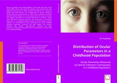Distribution of Ocular Parameters in a Childhood Population的封面
