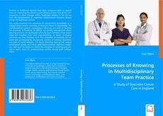 Processes of Knowing in Multidisciplinary Team Practice kitap kapağı