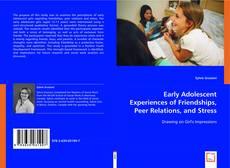 Borítókép a  Early Adolescent Experiences of Friendships, Peer Relations, and Stress - hoz