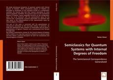 Borítókép a  Semiclassics for Quantum Systems with Internal Degrees of Freedom - hoz