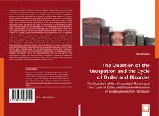 Borítókép a  The Question of the Usurpation and the Cycle of Order and Disorder - hoz