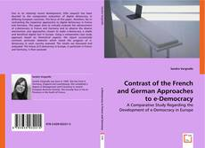 Bookcover of Contrast of the French and German Approaches to e-Democracy