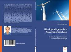 Bookcover of Die doppeltgespeiste Asynchronmaschine