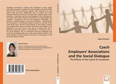 Bookcover of Czech Employers` Associations and the Social Dialogue
