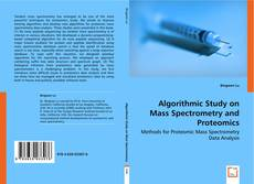 Couverture de Algorithmic Study on Mass Spectrometry and Proteomics