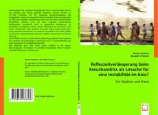 Bookcover of Reflexzeitverlängerung beim Kreuzbandriss als Ursache für eine Instabilität im Knie?