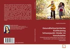 Buchcover von Gesundheitsorientiertes Krafttraining Schwerpunkt: Kinder im Vorschulalter